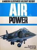 A Modern Illustrated Military History of Air Power by BATCHELOR, John; GUNSTON, Bill; ANDERTON, David A. & COOPER, Bryan